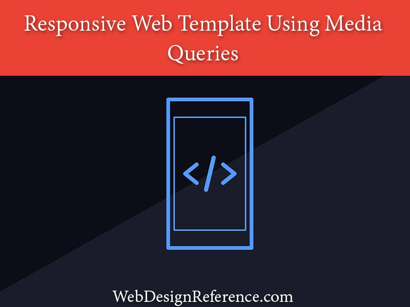 Responsive Web Template Tutorial Using Media Queries